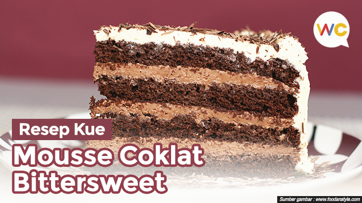 Resep Kue Mousse Coklat Bittersweet